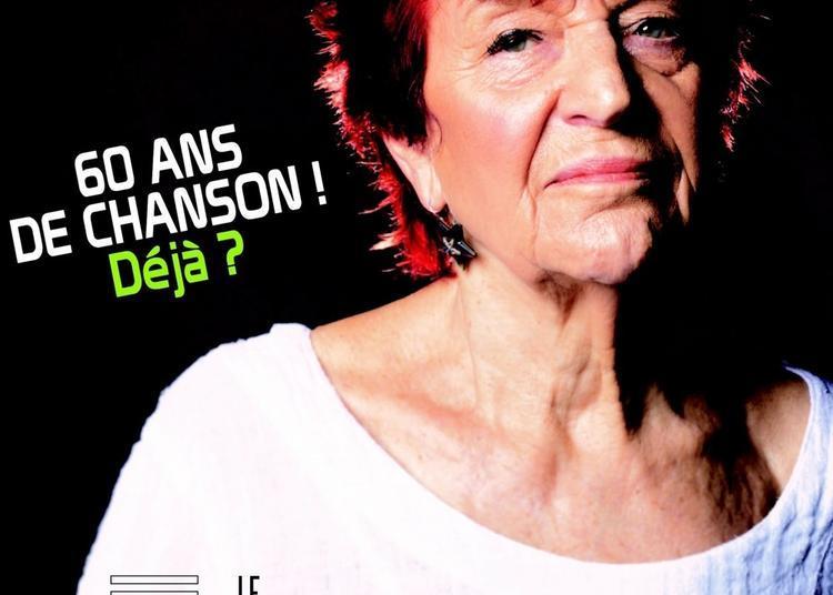 ANNE SYLVESTRE - 60 ANS DE CHANSONS ! DEJA ? à Paris 13ème