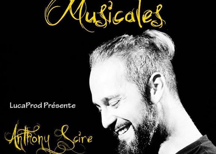 Anthony Scire : Mes Comédies Musicales à Nimes