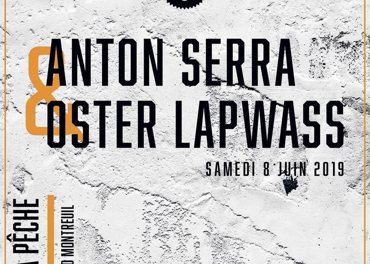 Anton Serra & Oster Lapwass - Paris Hip Hop à Montreuil