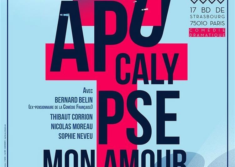 Apocalypse Mon Amour à Paris 10ème