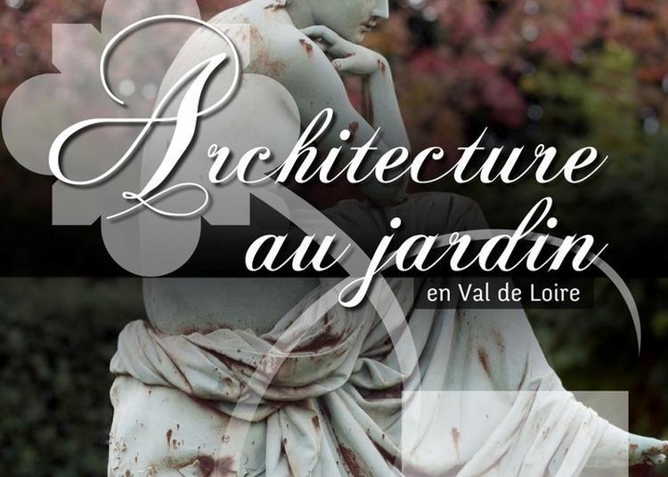 Architecture Au Jardin En Val De Loire à Ormes