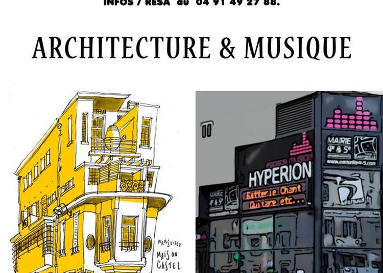Architecture & Musique à Marseille
