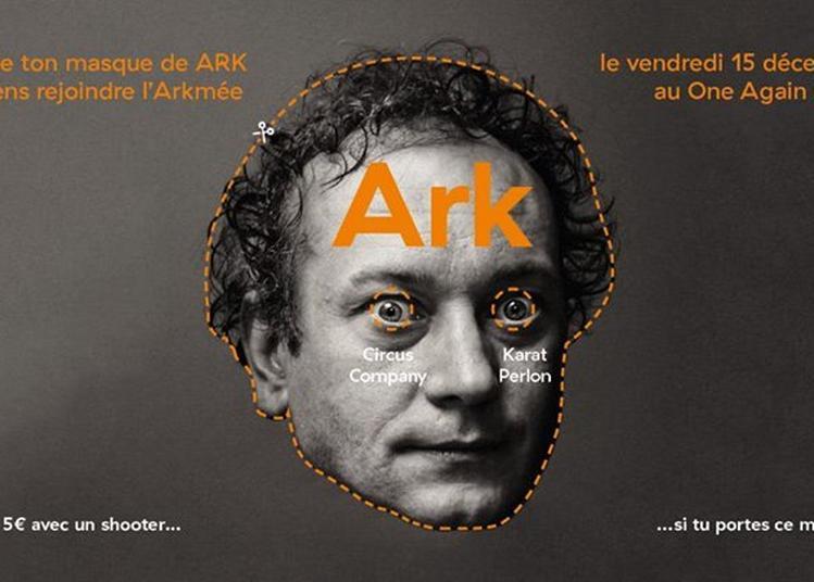 ARK (Perlon, Circus Company, Karat) Jo'z & Alex Puig à Marseille
