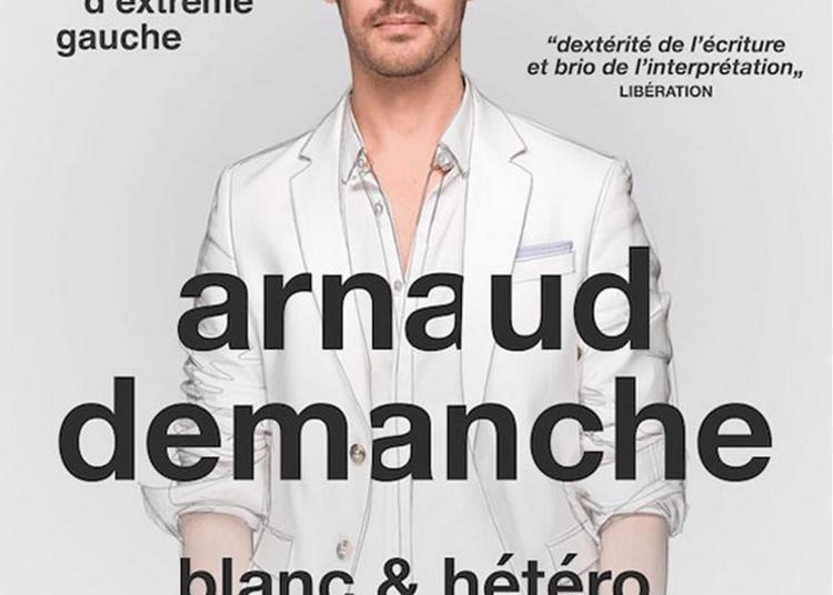 Arnaud Demanche - Blanc & Hétéro à Tours