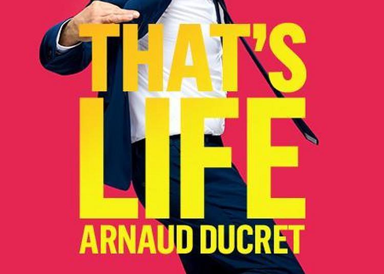 Arnaud Ducret - That's Life à Lille