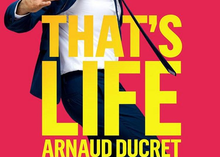 Arnaud Ducret - That's Life à Paris 14ème