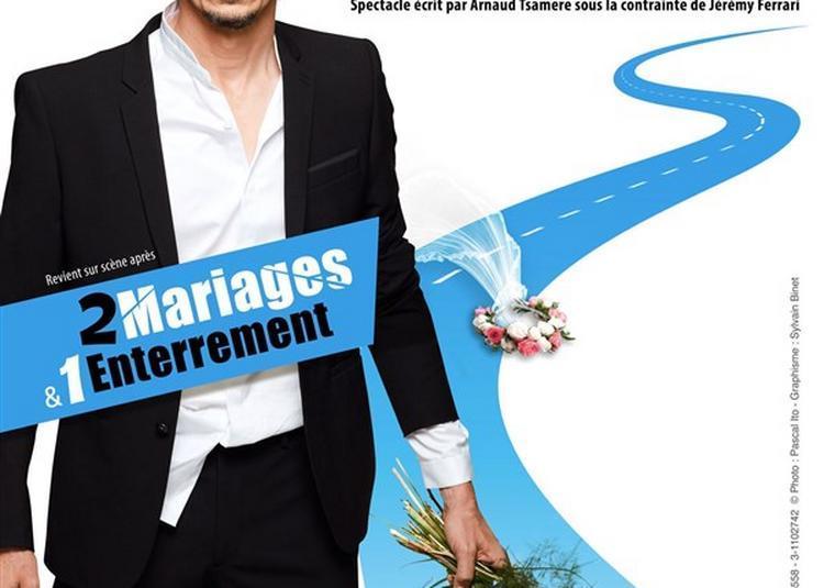 Arnaud Tsamère Dans 2 Mariages Et 1 Enterrement à Marseille