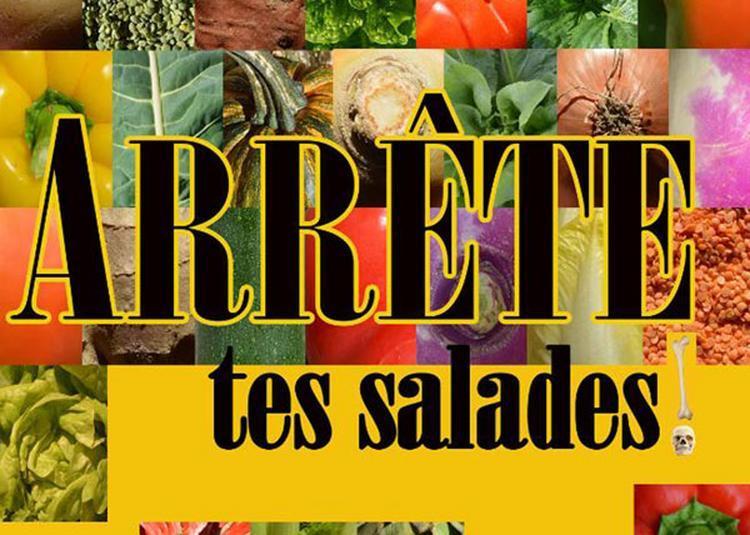 Arrete Tes Salades ! à Castanet Tolosan
