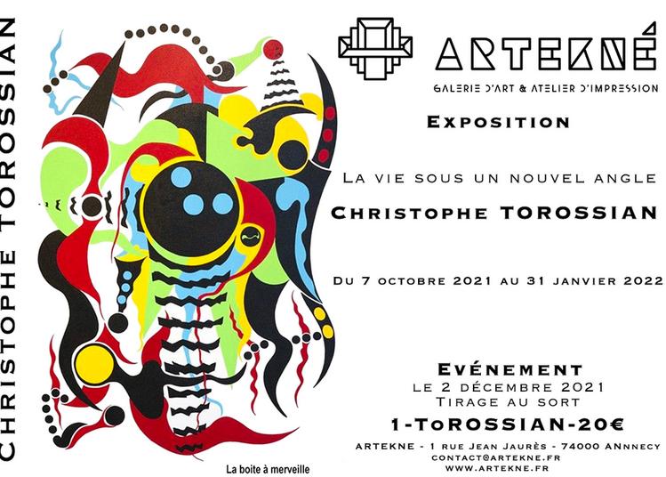 Artekné - Exposition Christophe Torossian - La Vie Sous Un Nouvel Angle à Annecy