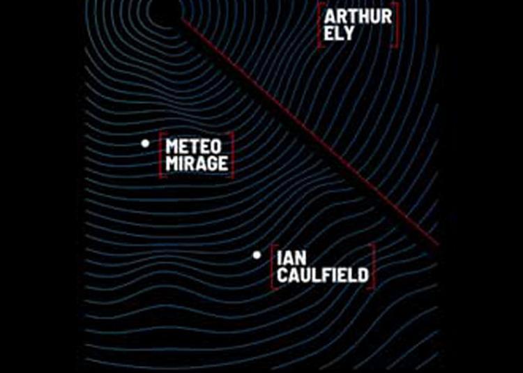 Arthur Ely + Meteo Mirage à Strasbourg