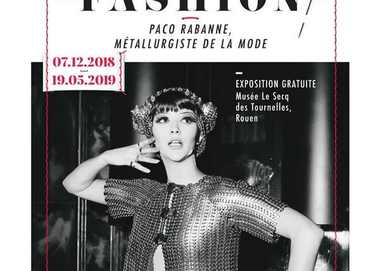 Atelier De Création Paco Rabanne, Métallurgiste De La Mode à Rouen