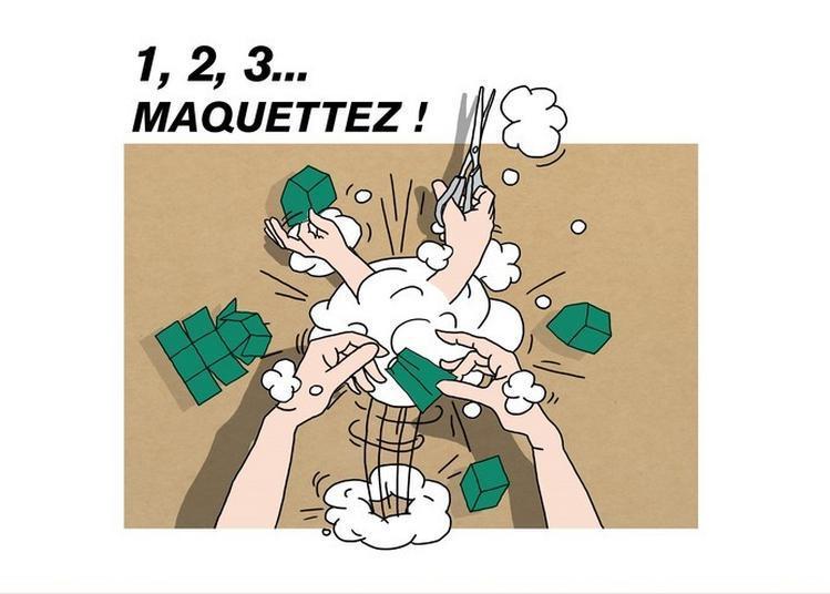 Atelier Pédagogique Pour Enfants De 6 à 12 Ans : 1,2,3 Maquettez ! à Boulogne Billancourt
