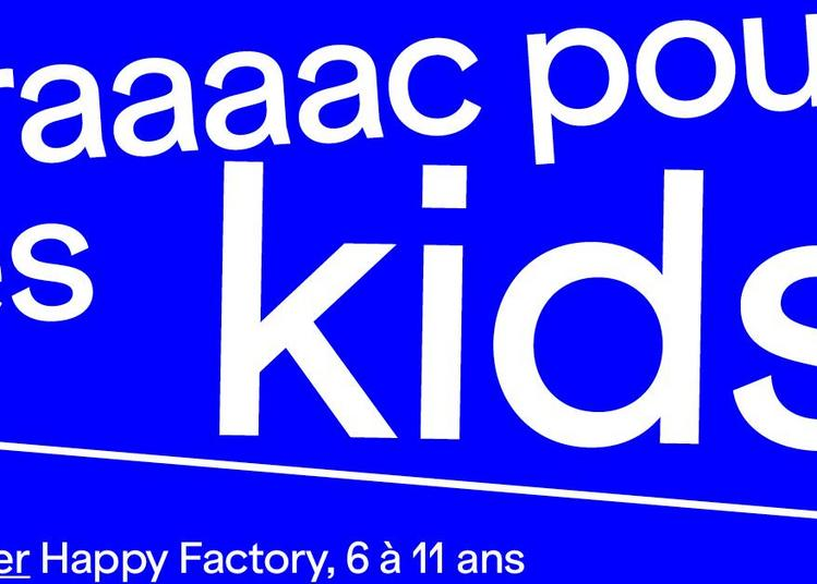 Atelier-visite | Happy Factory à Metz