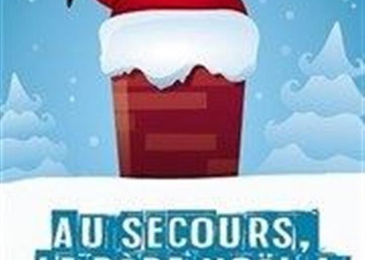 Au Secours, Le Père Noël A Besoin D'Aide ! à Montauban