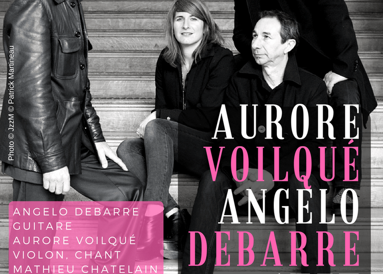 Aurore Voilqué Angelo Debarre 4tet à Paris 14ème