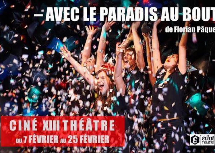 Avec le paradis au bout à Paris 18ème