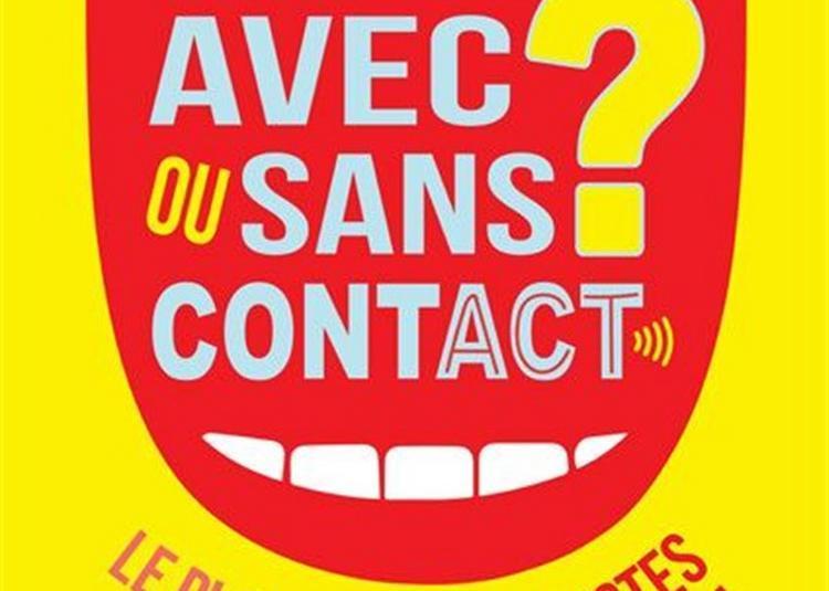 Avec Ou Sans Contact ? à Paris 9ème