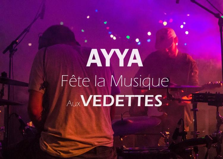 Ayya (Fête de la Musique 2018) à Nancy