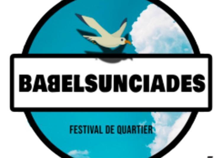 Babelsunciades, Festival De Quartier à Marseille