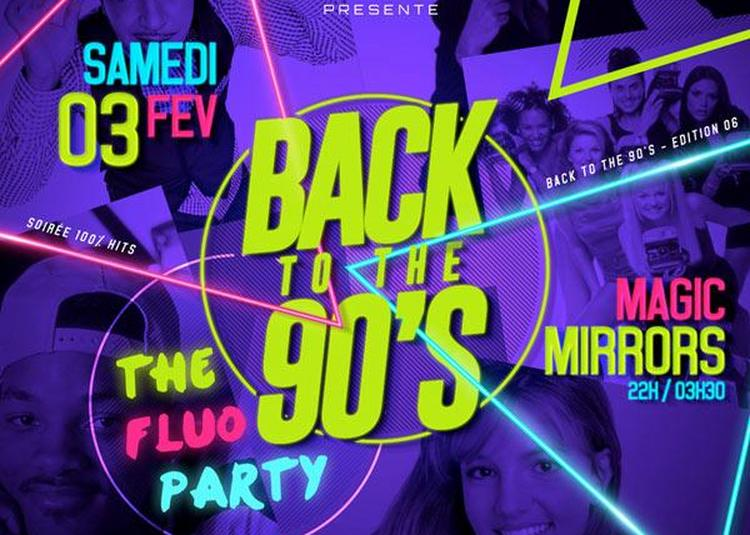 Back To The 90s #6  Fluo Party à Le Havre
