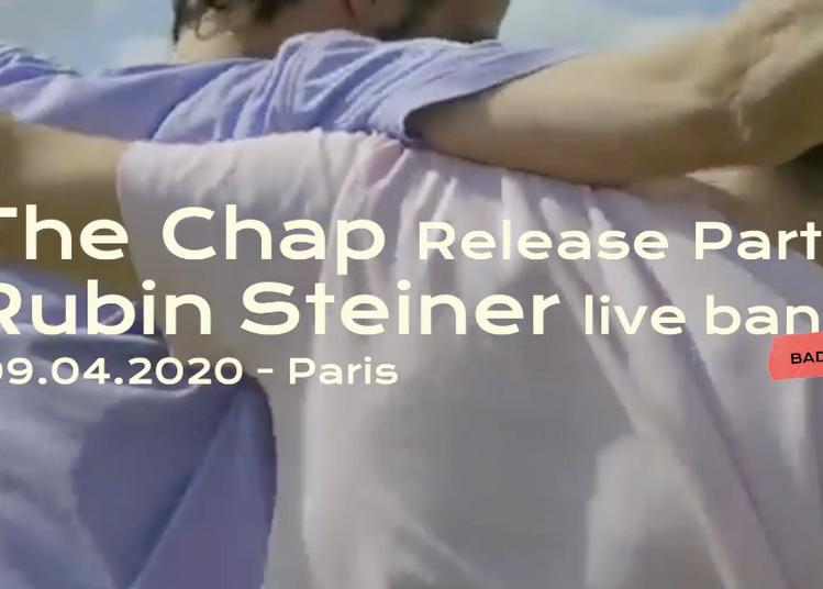 Badaboum Concert : The Chap Release Party + Rubin Steiner Live à Paris 11ème