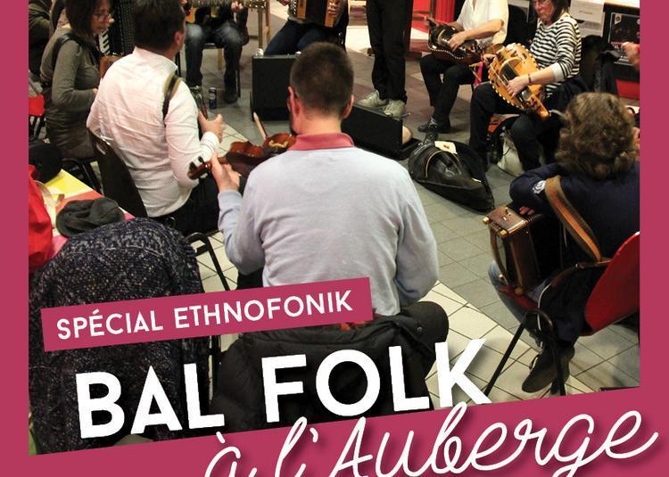 Bal Folk À L'auberge Spécial Ethnofonik à Ris Orangis