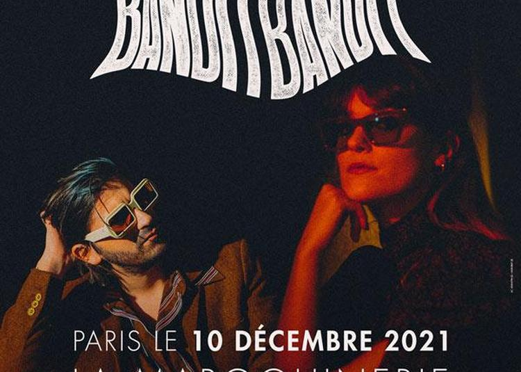 Bandit Bandit à Paris 20ème