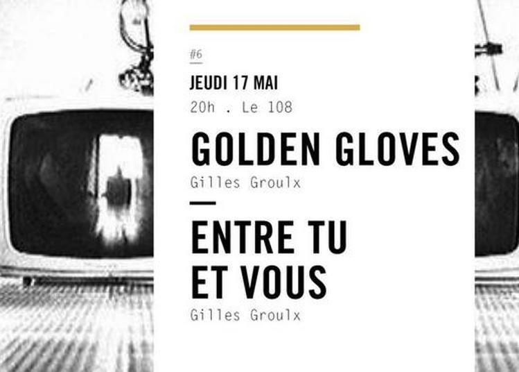 Golden Gloves & Entre tu et vous à Orléans