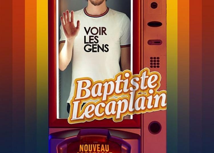 Baptiste Lecaplain Dans Voir Les Gens à Longjumeau