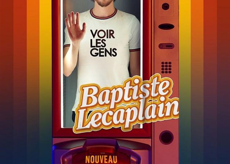 Baptiste Lecaplain Dans Voir Les Gens à Brunoy