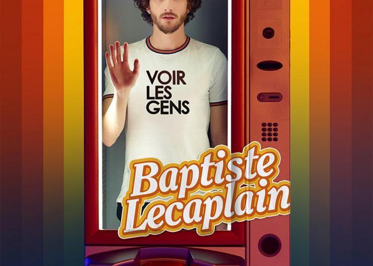 Baptiste Lecaplain - Voir Les Gens à Niort
