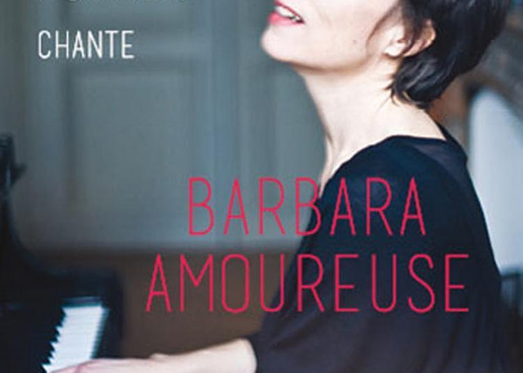 Barbara Amoureuse à Paris 4ème