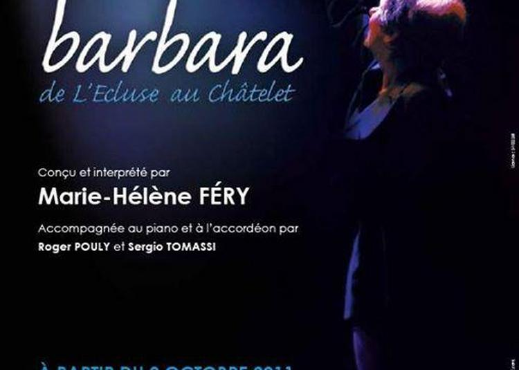 Barbara : De L'ecluse Au Chatelet à Nilvange