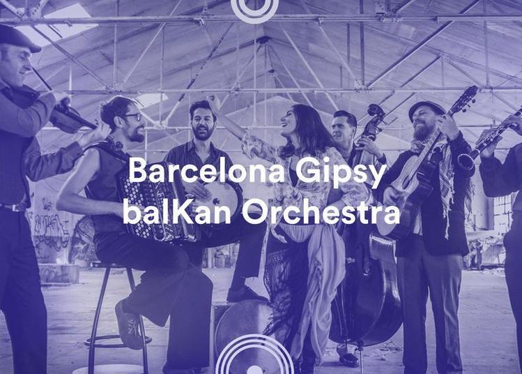 Barcelona Gipsy balKan Orchestra - 72e Festival de musique de Besançon à Besancon