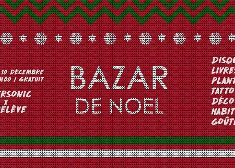 Bazar De Noël Supersonic X Larelève | Vin Chaud, Musique & Chine à Paris 12ème