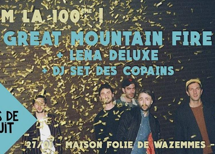 BDM La 100 ème ! Great Mountain Fire / Lena Deluxe / Dj set à Lille
