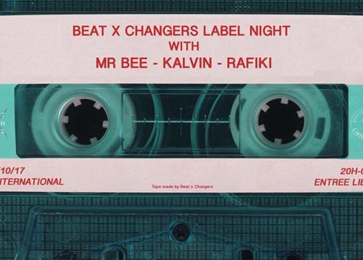 Beat X Changers Label Night Avec Mr Bee, Kalvin Et Rafiki à Paris 11ème