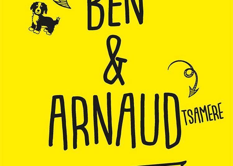 Ben Et Arnaud Tsamere à Pace