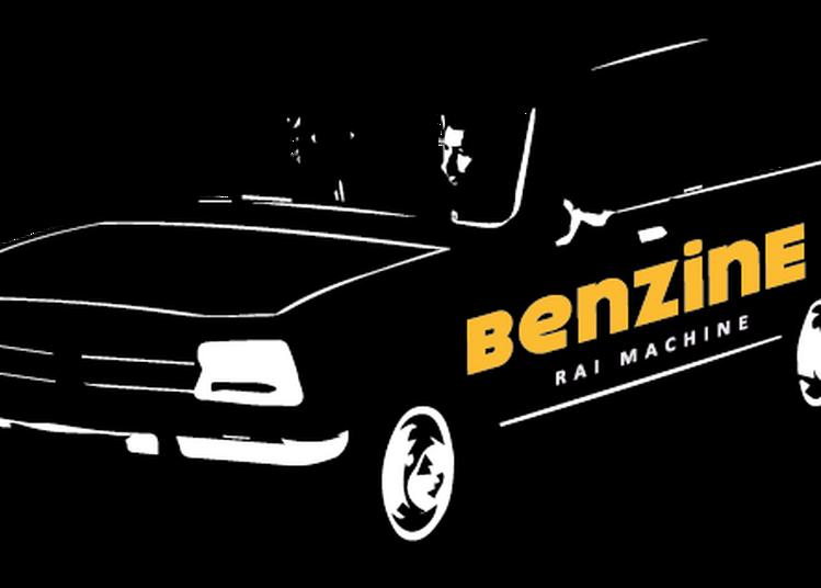 Benzine - Raï Machine à Marseille