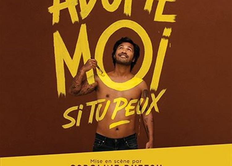 Bertrand Uzeel Dans Adopte Moi Si Tu Peux à Paris 18ème