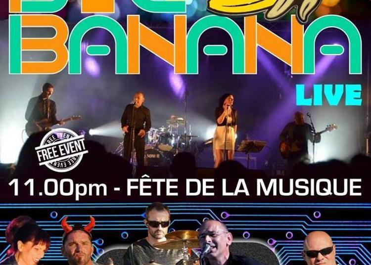 Big Banana à la Fête de la Musique à La Rochelle