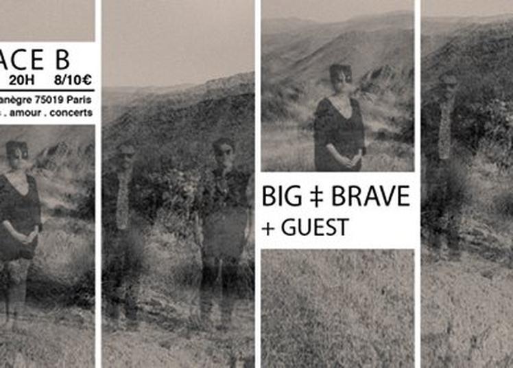 BIG ? BRAVE + guest à Paris 19ème