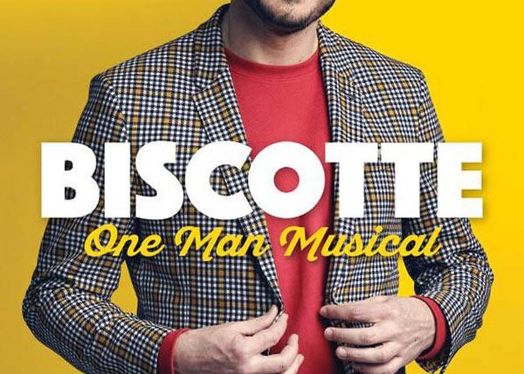 Biscotte - One Man Musical à Six Fours les Plages