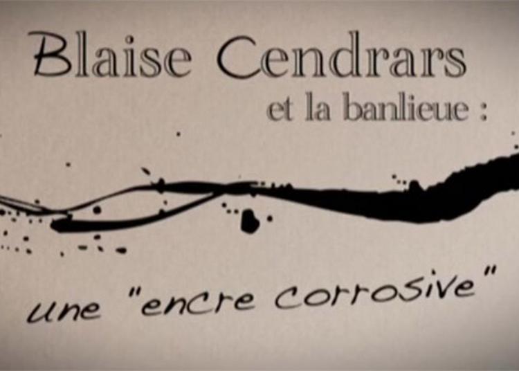 Blaise Cendrars Et La Banlieue, Une Encre Corrosive à Champigny sur Marne