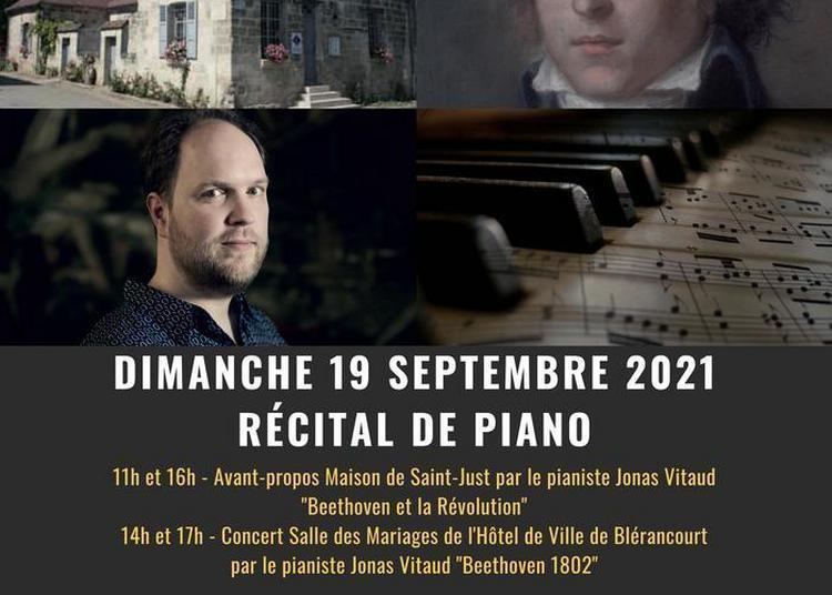 Blérancourt Et La Maison De Saint-just Accueillent Le Pianiste Jonas Vitaud : Beethoven, Vers L'espérance ! à Blerancourt