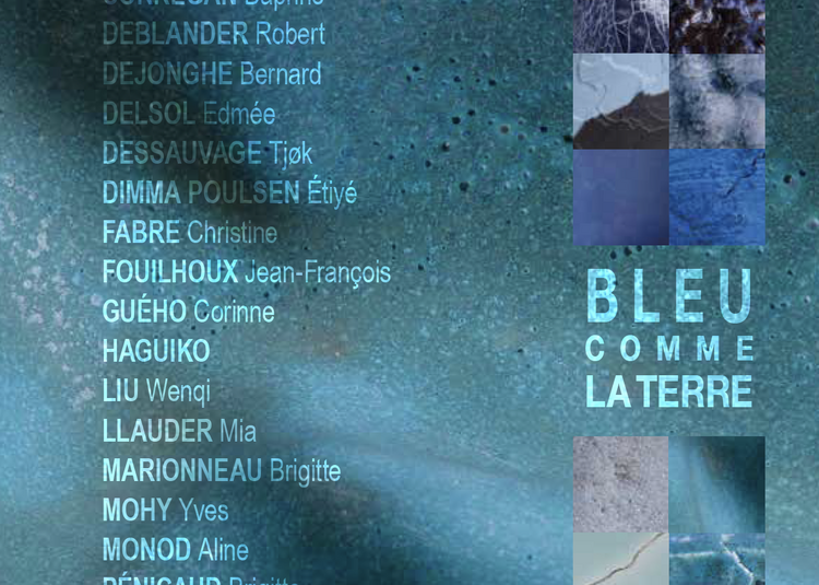 Bleu comme la terre - Exposition collective de céramique réunissant l'ensemble des artistes permanents et quelques invités à Nancay