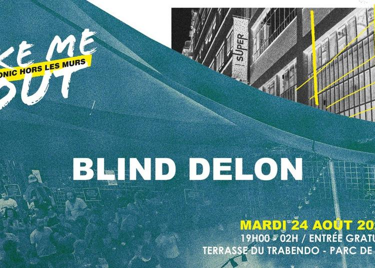Blind Delon En Concert / Take Me Out à Paris 19ème