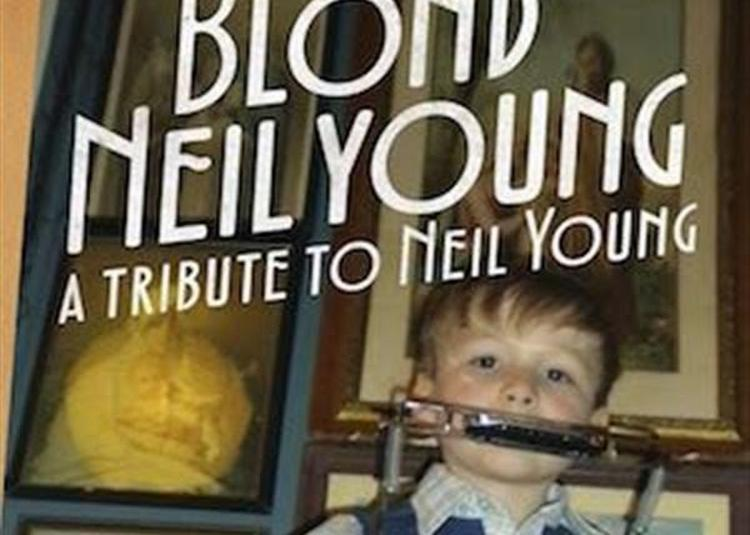 Blond Neil Young : A Tribute To Neil Young à Montauban