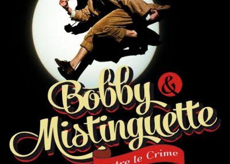 Bobby et Mistinguette contre le crime à Montpellier