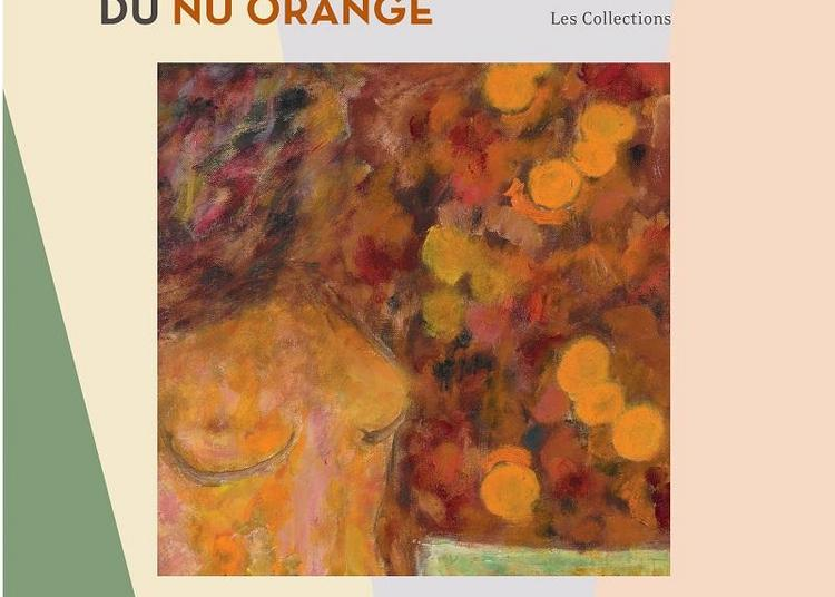 Bonnard - Une Saison Autour du Nu Orange - à Le Cannet